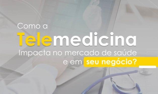 Como a telemedicina impacta no mercado de saúde e em seu negócio?