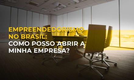 Empreendedorismo no Brasil: como posso abrir a minha empresa?
