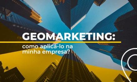 Geomarketing: como aplicá-lo na minha empresa?