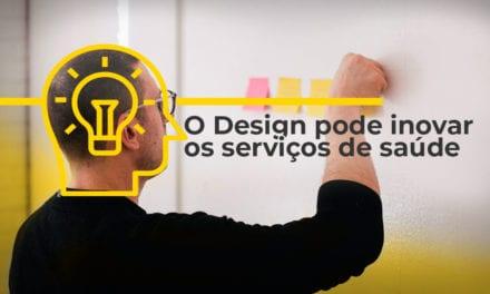 O Design pode inovar os serviços de saúde
