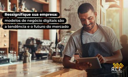 Ressignifique sua empresa: modelos de negócio digitais são a tendência e o futuro do mercado