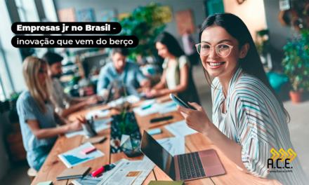 Empresas Jr. do Brasil: Inovação que vem do berço