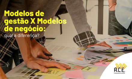 Modelos de Gestão x Modelos de Negócio: Qual a diferença?