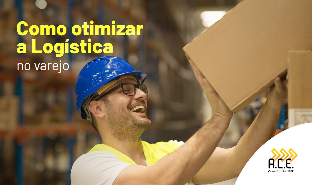 Como otimizar a logística no varejo
