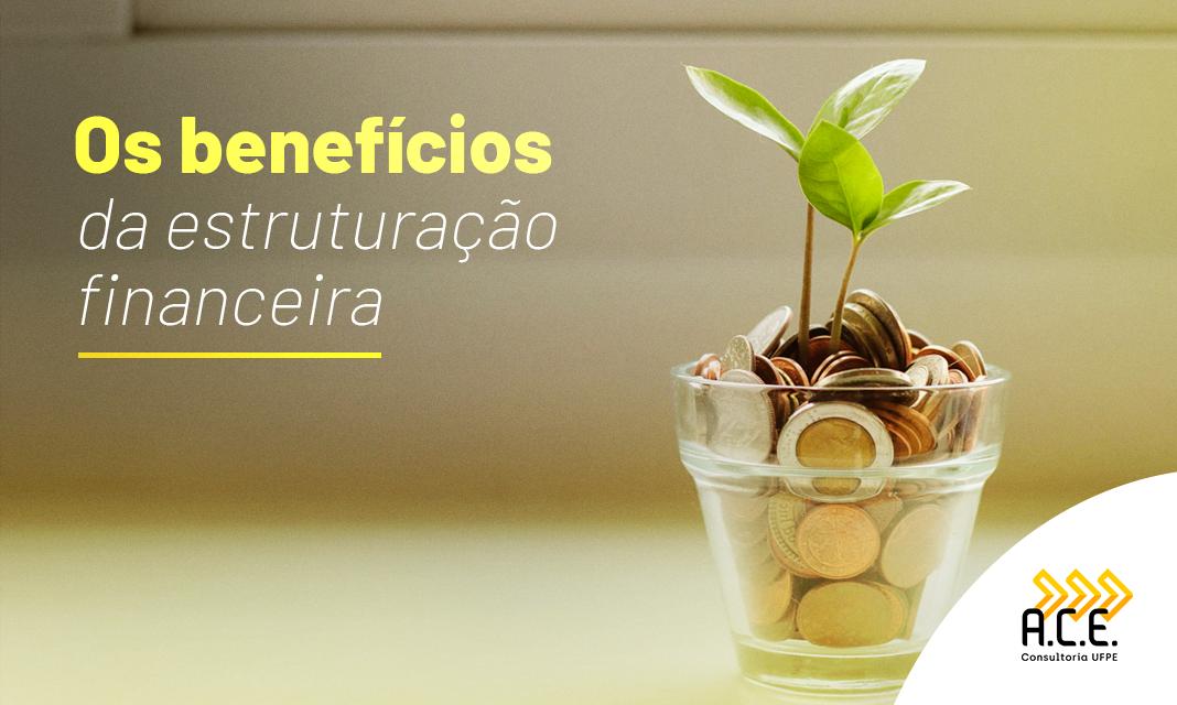 Os benefícios da estruturação financeira