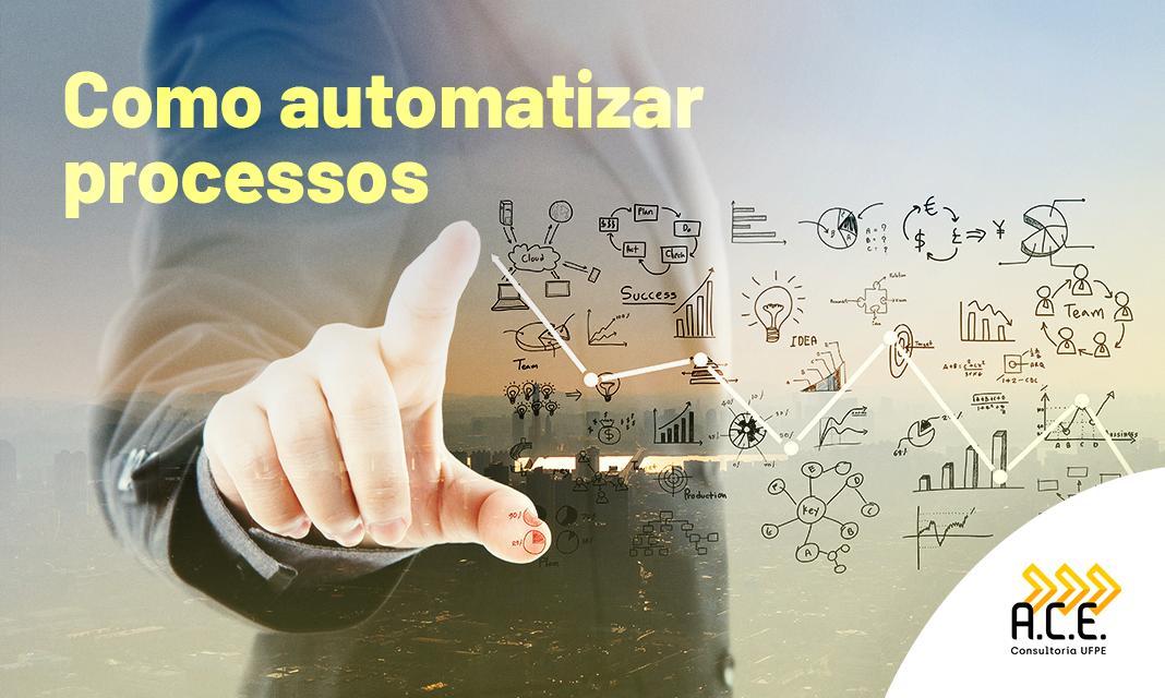 Como automatizar processos?